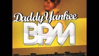 Daddy Yankee - BPM (Tony Fernandez Remix)