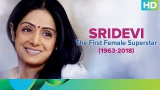 Sridevi - Tribute to India's First Female Superstar