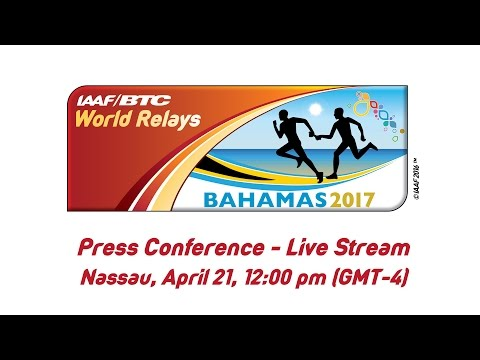 IAAF/BTC World Relays 2017 Press Conference