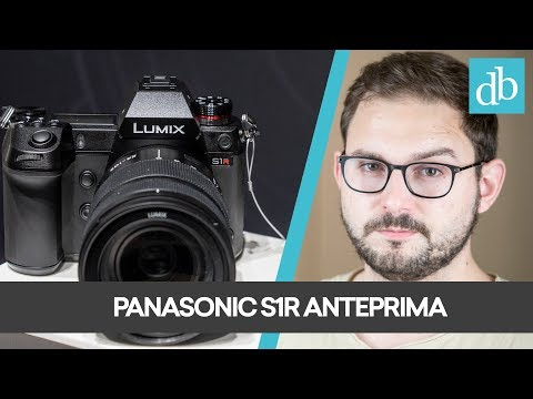 PANASONIC S1R: ECCO LE NUOVE MIRRORLESS FULL FRAME