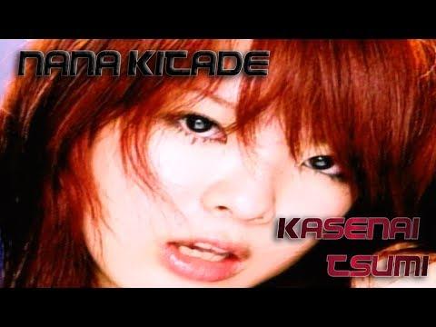 Nana Kitade - Kesenai Tsumi (消せない罪 Pecado Imborrable)