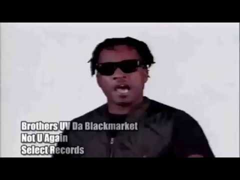 Brothers Uv Da Blakmarket - Not U Again
