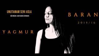 Yagmur Baran || Unutamam Seni Asla (Single) 2015