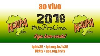 Culto da Noite - NaUPA 2018 - 22/01/2018 - #VaiPraCima!