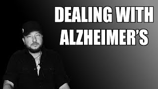 Dealing With Alzheimer's