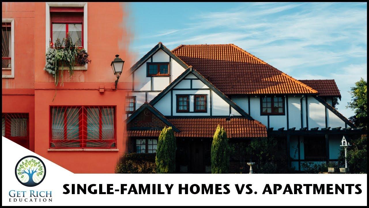 Single Family Homes vs  Apartments