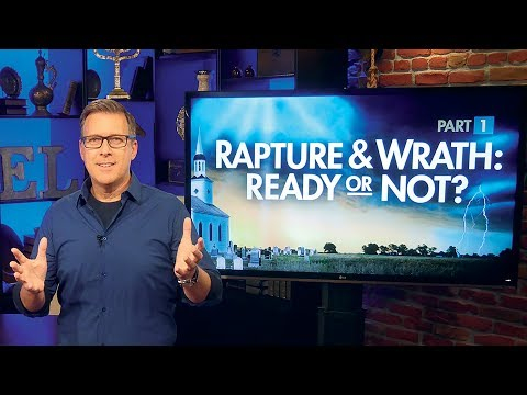 Rapture & Wrath: Ready Or Not? Pt 1