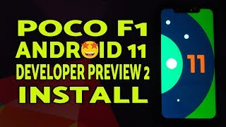 Poco F1 Install Android 11 Developer Preview 2 | Android 11 DP2 on Poco F1 Install