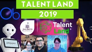 MI EXPERIENCIA EN: Jalisco Talent Land 2019 🤖🇲🇽