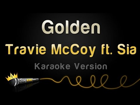 Travie McCoy ft. Sia - Golden (Karaoke Version)