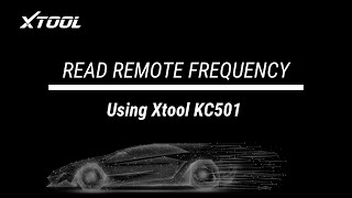 Xtool KC501 + X100PAD Elite - Read Remote Frequency Video (2020 Updates)