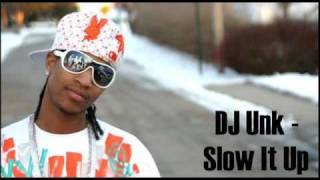 DJ Unk - Slow It Up
