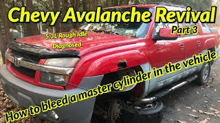 DOA Avalanche Revival - Bleeding Master Cylinder in the Vehicle & Find our Rough Idle