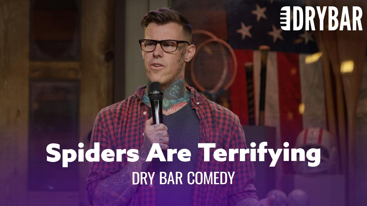 Download Spiders Are Terrifying. Dry Bar Comedy