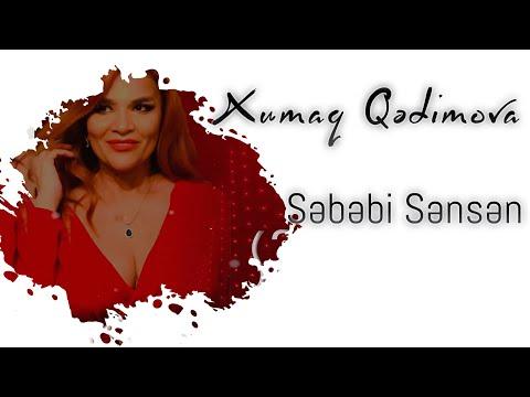 Xumar Qədimova - Səbəbi sənsən
