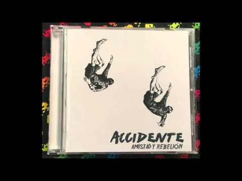 Accidente – Amistad y Rebelión (Full)