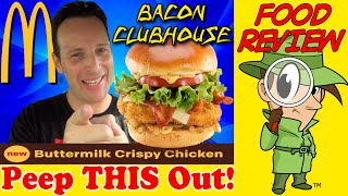Mcdonald's® | Buttermilk Crispy Chicken Bacon Clubhouse Sandwich Review! Peep This Out!
