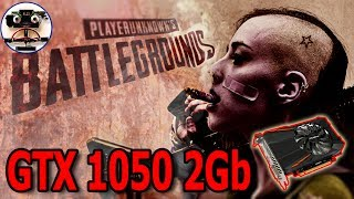 PlayerUnknown's Battlegrounds GTX 1050 2Gb на каких настройках тянет?