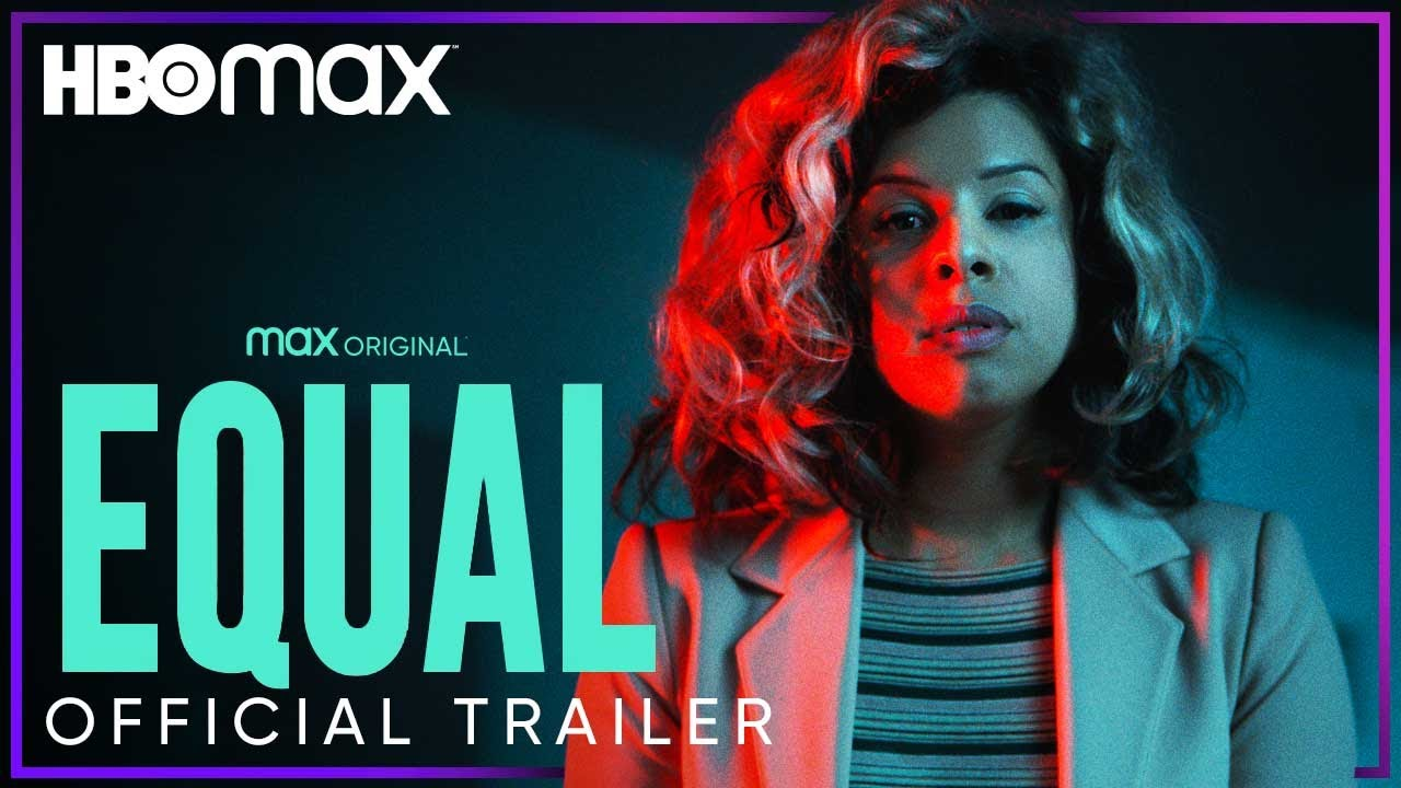 Equal | Official Trailer | HBO Max