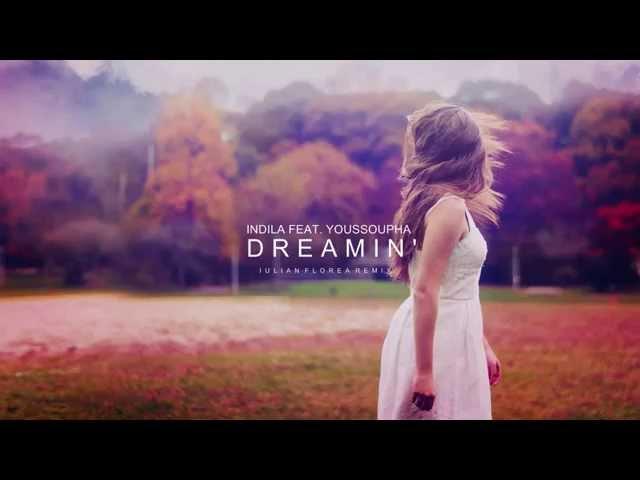 Indila feat. Youssoupha - Dreamin' (Iulian Florea Remix)