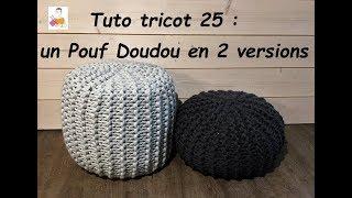 Tuto Tricot 25 : pouf Doudou, débutant total