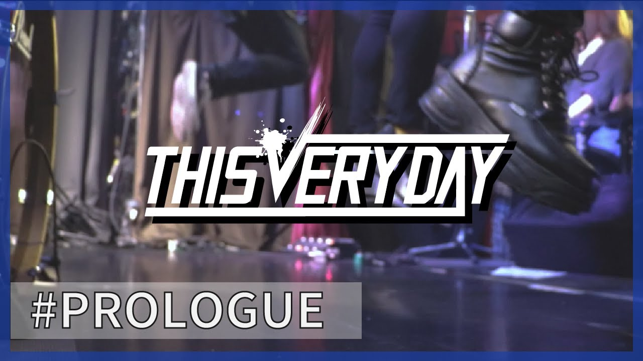 【#PROLOGUE】THIS VERY DAYバンドドキュメンタリー
