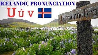 Icelandic Pronunciation: U Ú V