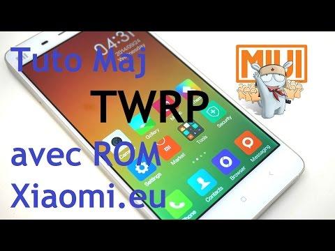 Tuto MAJ Avec TWRP Pour Les Roms Xiaomi.eu