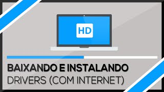 Baixando e Instalando os drivers (PC com internet)