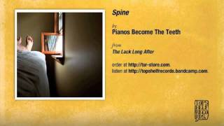 Pianos Become The Teeth - Spine
