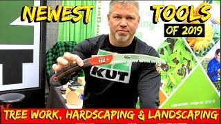 The best NEW Tools for Landscaping, Tree work, Hardscaping, & Land clearing in 2019