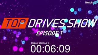 The Top Drives Show - Episode 1