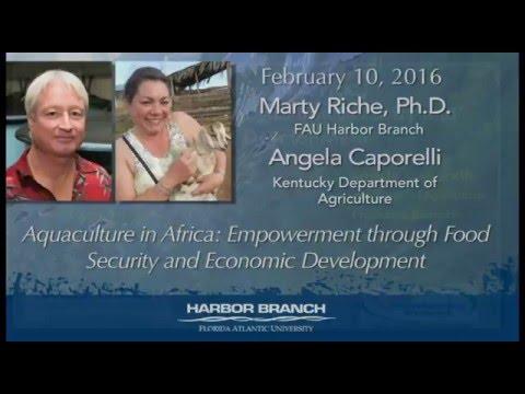 Marty Riche & Angela Caporelli 02/10/16  Aquaculture in Africa