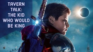 THE KID WHO WOULD BE KING Movie Review | Tavern Talk