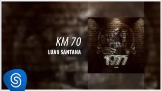 Luan Santana - KM 70 (1977)