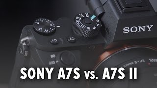 14 Reasons Why The Sony a7S II is Better than the a7S Mark I