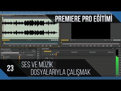 Premiere Pro Eğitimi 23 - Ses Ve Müzik Dosyalarıyla Çalışmak