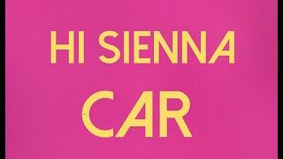HI SIENNA - Car (Official Music Video)