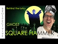 GHOST- Square Hammer- Lyrics meaning explained