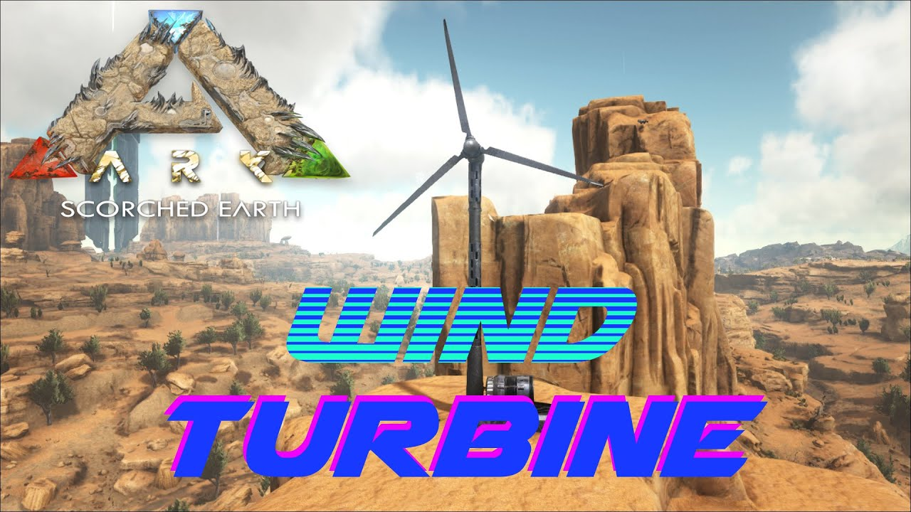 Wind Turbine | ARK: Scorched Earth   YouTube