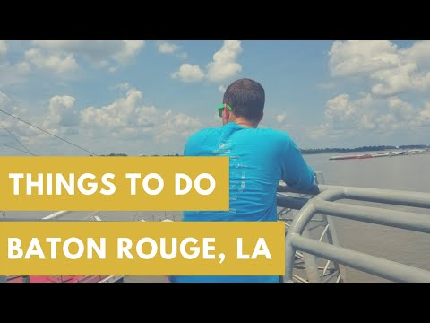 5 Things To Do in Baton Rouge, Louisiana