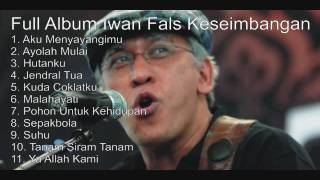 Video Iwan Fals - Full Album Keseimbangan download MP3, 3GP, MP4, WEBM, AVI, FLV Desember 2017