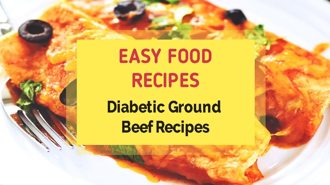 Diabetic Ground Beef Recipes Youtube