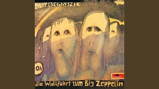 Franz Josef Degenhardt – Die Wallfahrt zum Big Zeppelin