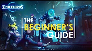 THE SPACELORDS BEGINNER'S GUIDE!