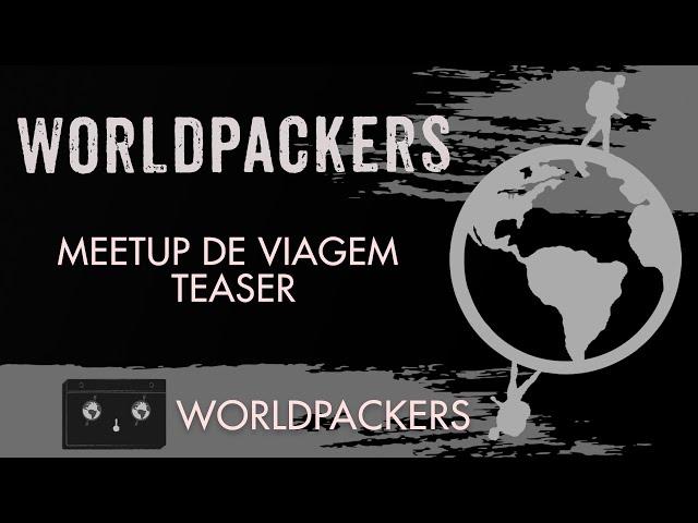 Teaser Meetup de Viagem - Worldpackers Brasil