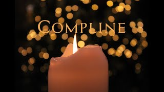 Compline | 7.00pm, Wednesday, September 15, 2021