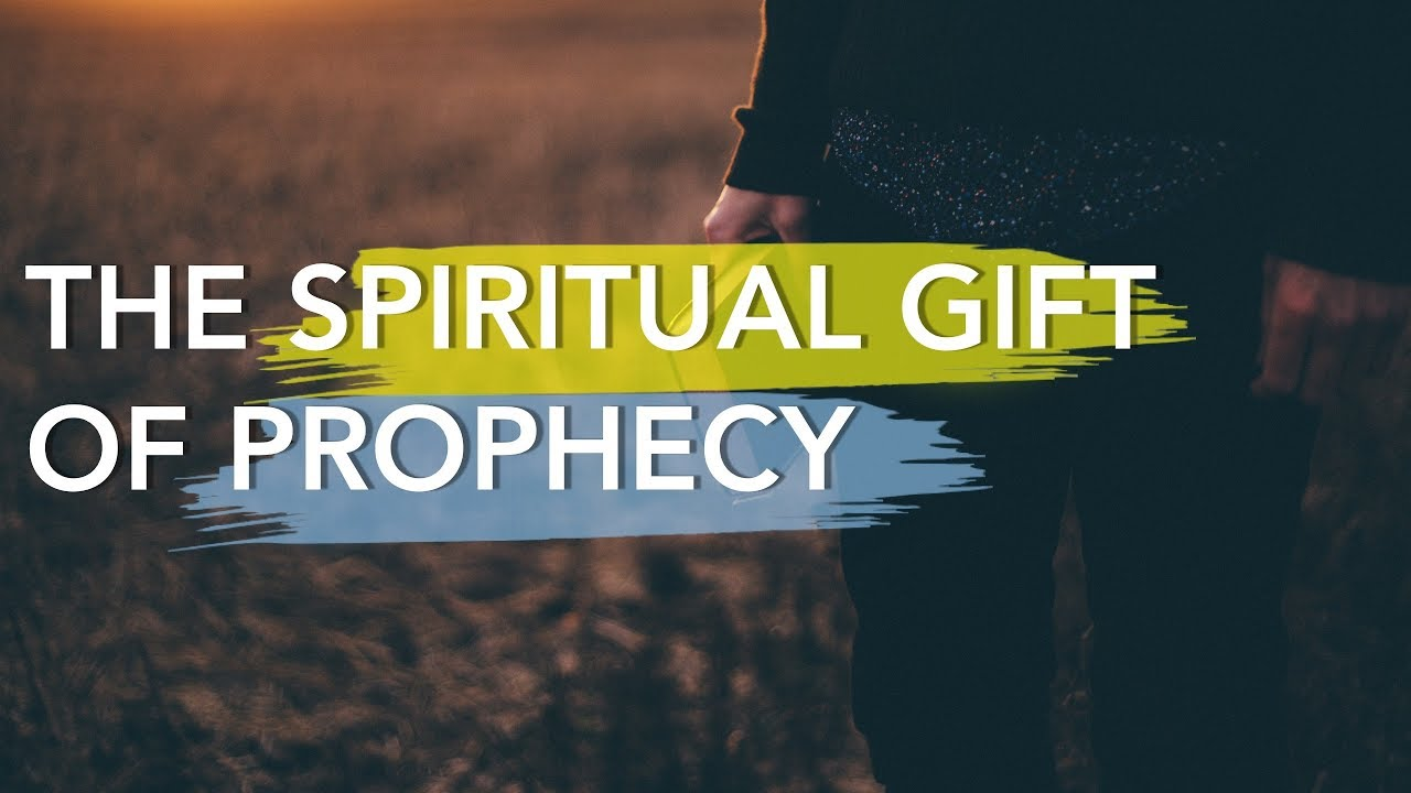 The Spiritual Gift Of Prophecy - YouTube