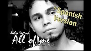 Video All of me - John Legend (Spanish Version) by Lucas Mello download MP3, 3GP, MP4, WEBM, AVI, FLV Juli 2018