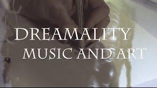 DReamality - Art and Music Video